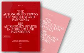 The autonomous towns of Noricum an Pannonia / Die autonomen Städte in Noricum und Pannonien, Situla 40 – 42, 2002-2004
