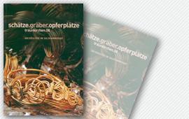Schätze – Gräber – Opferplätze. Katalog zur Ausstellung im Kloster Traunkirchen